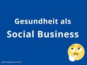 Gesundheit als Social Business