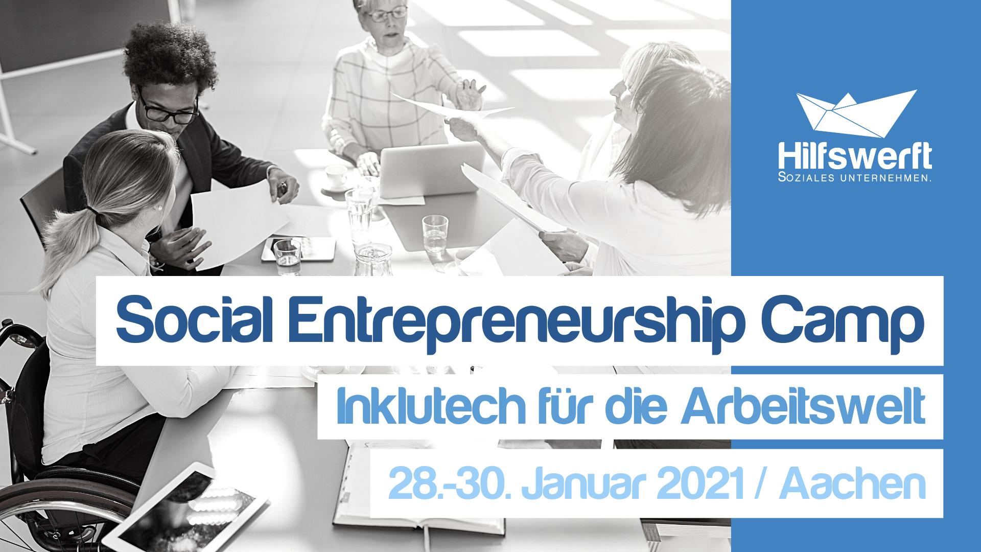 Sociel Entrepreneurship Camp Inklutech Inklusive Technologien für den Arbeitsmarkt Hilfswerft Aachen RWTH